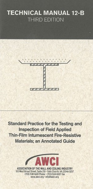 Technical Manual 12-B, Third Edition; Standard Practice for the Testing and Inspection of Field Applied Thin Film Intumescent Fire-Resistive Materials; an Annotated Guide - 117