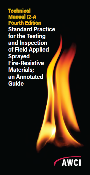 Technical Manual 12-A, 4th Edition; Standard Practice for the Testing and Inspection of Field Applied Sprayed Fire-Resistive Materials; an Annotated Guide - 115